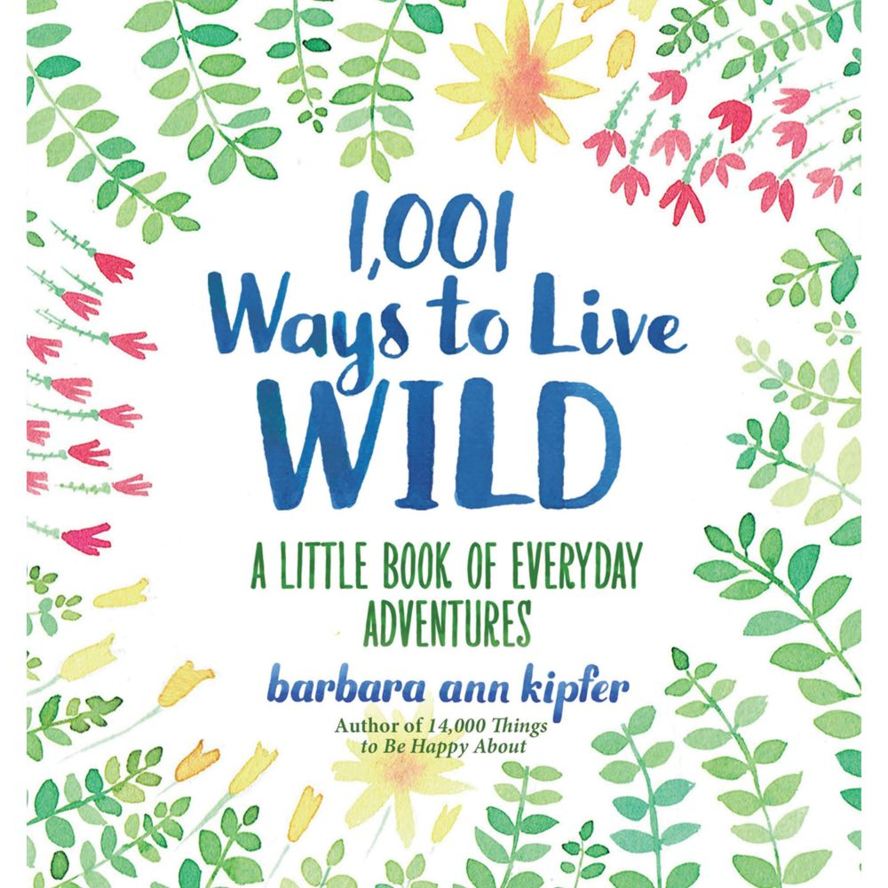 1,001 Ways To Live Wild book cover