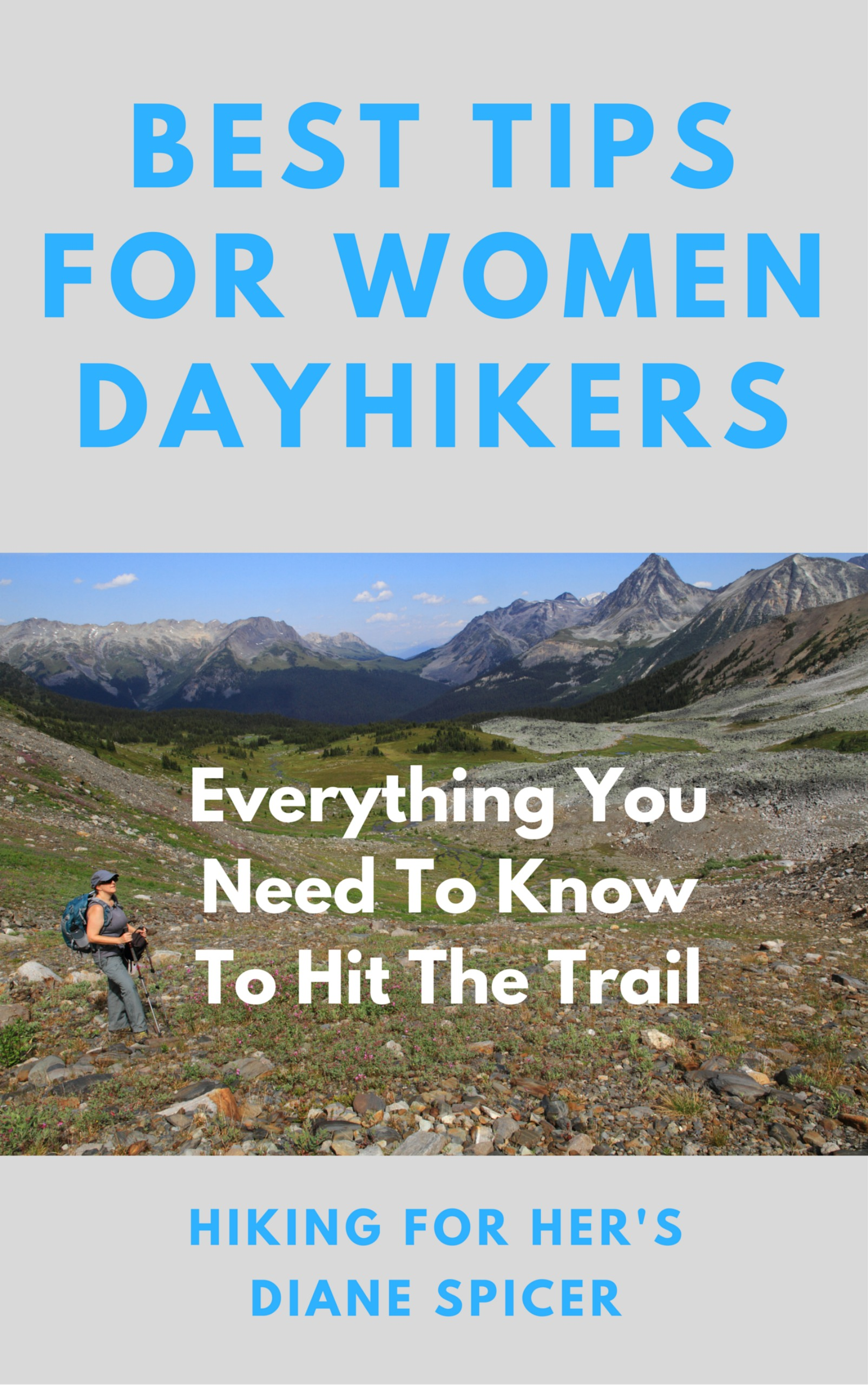 Cover of Hiking For Her's book Best Tips For Women Day Hikers: Everything You Need To Know To Hit The Trail
