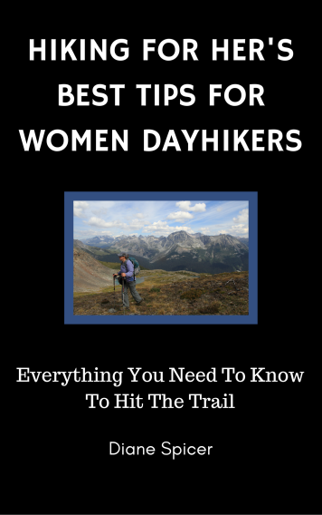 Hiking For Her's Best Tips For Women Dayhikers is now available in paperback and Kindle formats! #hike #dayhike #womenhikers #hiking #hikingtips #outdoorwomen