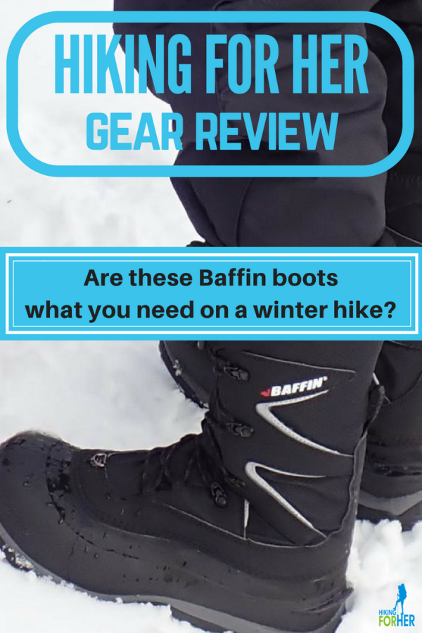 Looking for a pair of winter boots for hiking and snowshoeing? This Baffin boot review from Hiking For Her can help. #winterhiking #snowshoeing #geartips #hikinggearreview