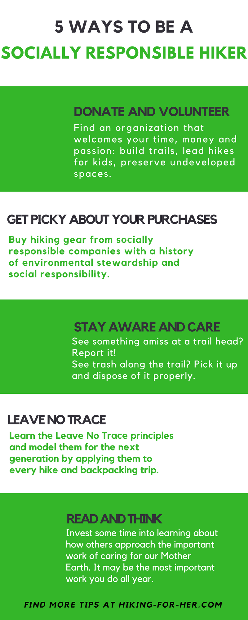Being a socially responsible hiker means taking good care of your environment and being proactive about your approach to hiking, including using Leave No Trace principles.