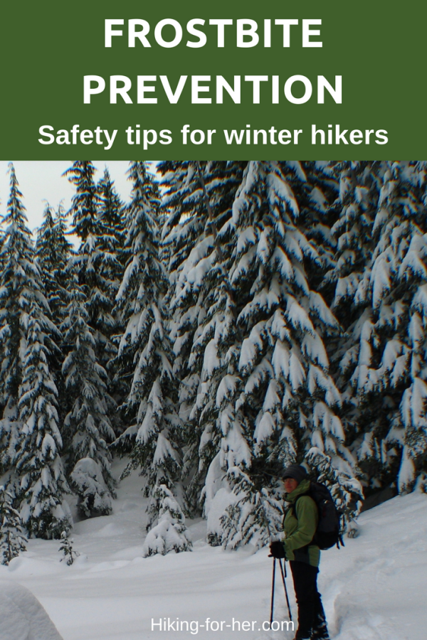 Staying safe when hiking conditions turn cold, wet and windy is your top priority. Use the best frostbite prevention tips from Hiking For Her on your next winter hike or snowshoe adventure.
