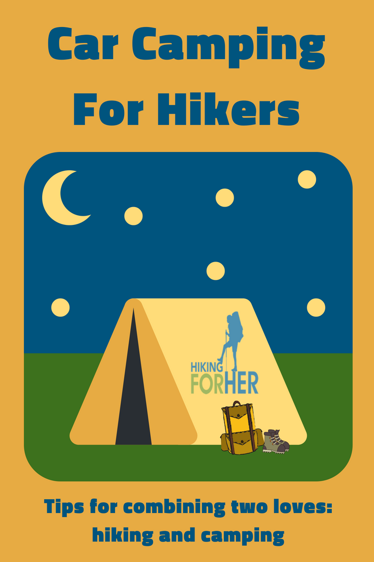 Use a campground as base camp for day hikes with these tips for car camping for hikers, from Hiking For Her. #carcamping #camping #dayhiking #hikers