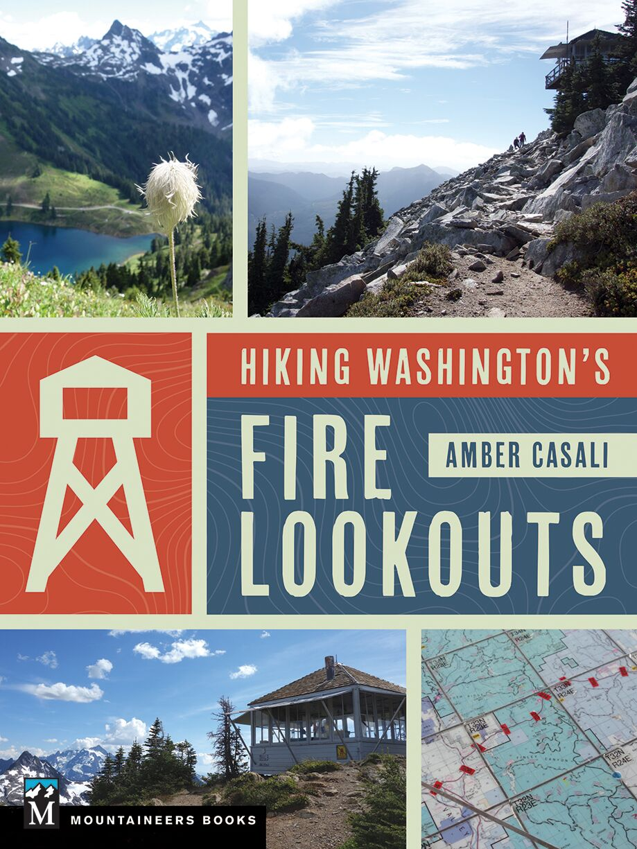 Cover of Hiking Washington's Fire Lookouts by Amber Casali with photos of lookout towers