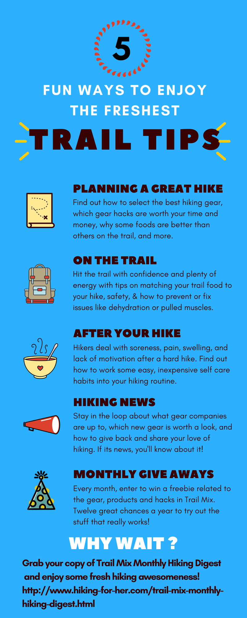 Ready for the freshest, most detailed and helpful hiking tips you can find? Hiking For Her's monthly Trail Mix will help you stay safe, comfortable, well fed, happy and motivated on your hikes.