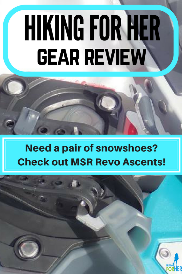 Women's snowshoes come in all types of styles. Hiking For Her explains why MSR Revo Ascents might be the best pair for your winter hiking plans. #snowshoeing #hikinggear #winterhiking #womenssnowshoes