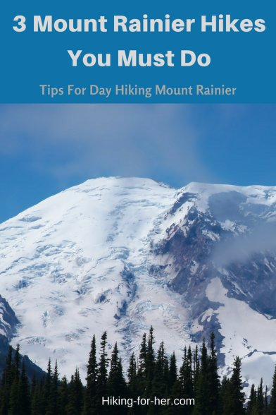 Planning some day hikes around Mount Rainier in Washington State? Read Hiking For Her's top 3 picks for Mt. Rainier day hiking. #mountrainierhiking #mtrainier #dayhikes