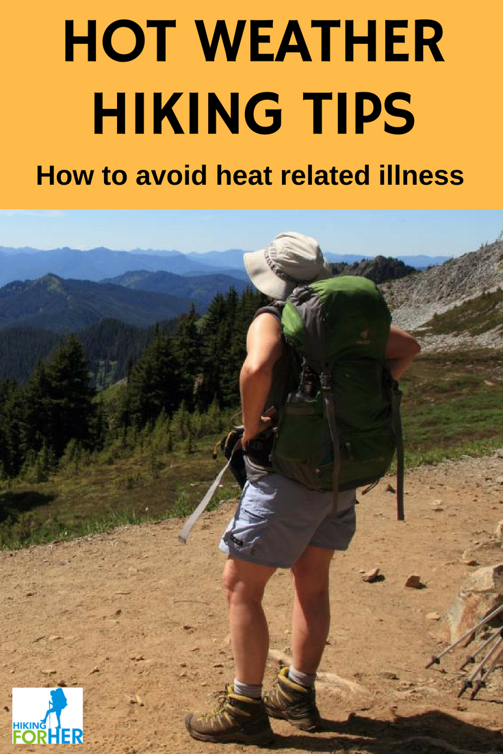 Heat related illness on a hot hike can range from annoyance to life threatening. Hiking For Her gives you tips to avoid trouble. #hikingsafety #hiking #backpacking #hotweatherhiking