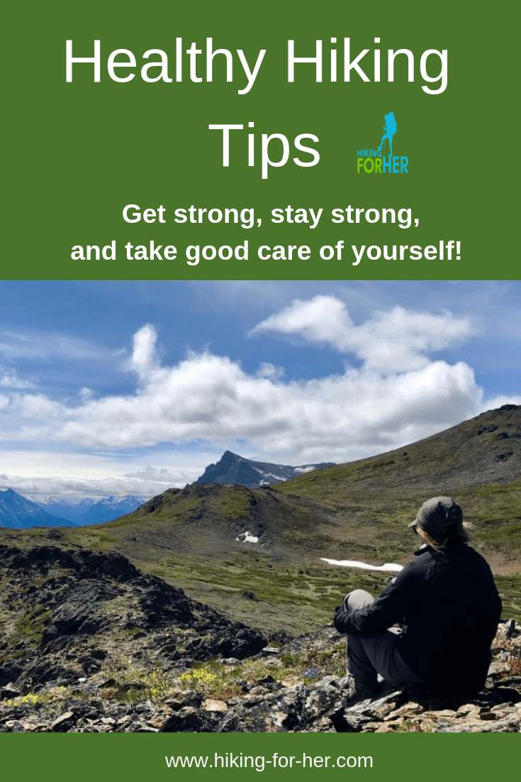 Healthy hiking tips from Hiking For Her will keep you strong and ready for anything on the trail. #hiking #hikingtips #backpacking #femalehikers #healthyhiking