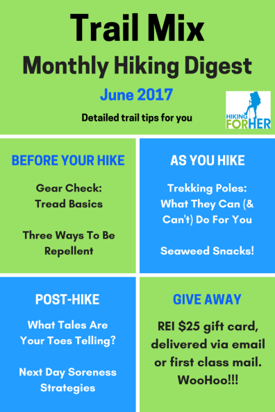 Hiking For Her's June 2017 issue of Trail Mix Monthly Hiking Digest is waiting for you!