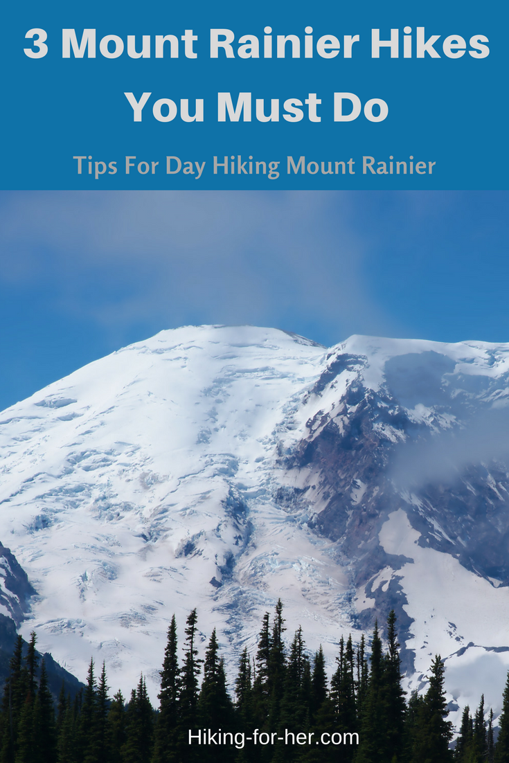 Day hiking at Mount Rainier National Park is a fantastic experience. Need some suggestions for the best day hike? Read Hiking For Her's top 3 must do hikes at Mt. Rainier. #mountrainier #hiking