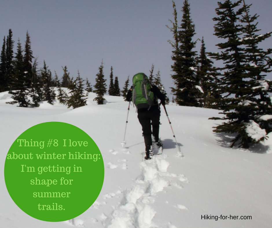 Get in shape for summer hiking by taking a winter hike. Need more reasons for winter hiking? Here they are!