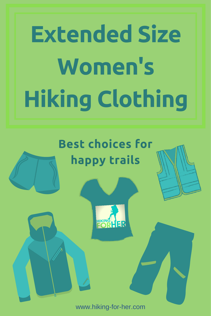 Find high performance, great looking hiking clothing in extended sizes using these tips from Hiking For Her. #hiking #hikingclothing #hikingtips #backpacking
