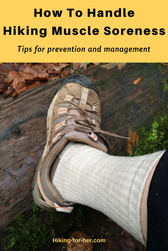 Sore muscles after a hike? Try these tips for preventing muscle aches and pains, and for dealing with soreness after hiking.