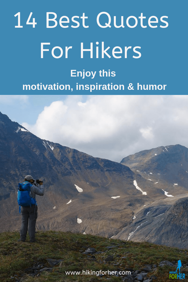 Hiking quotes to motivate, inspire and amuse you, from Hiking For Her #hikingquotes #motivationalquotes #hiking #backpacking #hikinghumor #goodhikingquotes