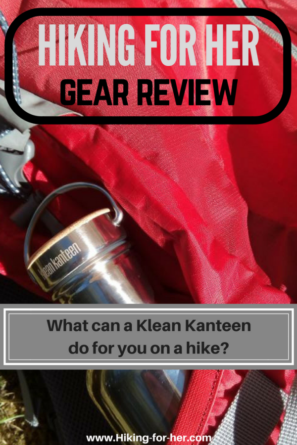 Carrying enough water on your hike is a top priority. Find out what a Klean Kanteen can and cannot do for you on a hike, in this Hiking For Her review. #hiking
