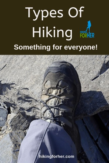 Which types of hiking do you want to do? Hiking For Her outlines all of your options, with great trail tips. #hike #typesofhiking #hiking #backpacking #womenhikers #goforahike #hikingtips
