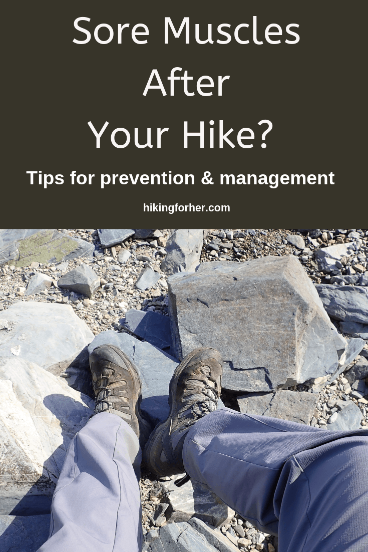 Sore muscles after a hike? Try tips from Hiking For Herto prevent and manage muscle aches and pains. #soreness #hiking #backpacking #soremuscles #musclepain #hikingsoreness