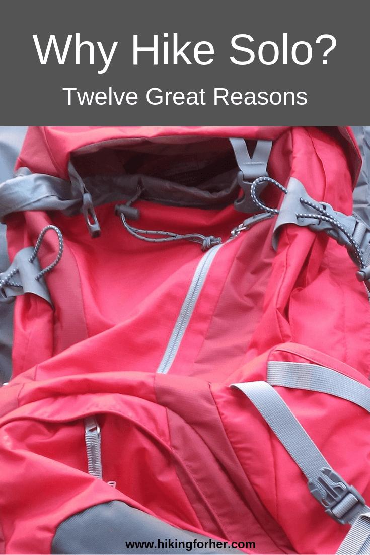 Twelve great reasons to hike solo as a female hiker #solohike #solofemalehiker #hiking #solohiking #solobackpacking #hikesolo #femalehikers