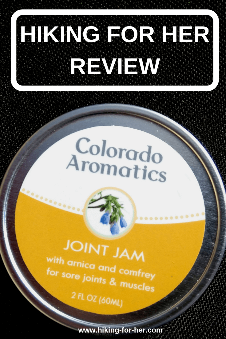 Colorado Aromatics Joint Jam might be the after hike remedy you need for sore muscles and joints. Hiking For Her reviews it for you. #HFHreviews #coloradoaromatics #soremuscles #hiking #backpacking