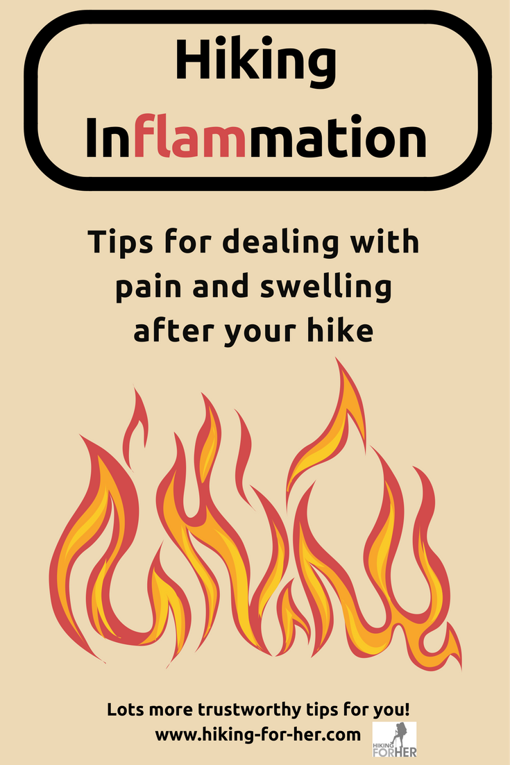 Hiking inflammation after a hike means sore muscles, painful steps, or worse. Hiking For Her shares tips for coping. #hiking #backpacking #soremuscles #inflammation #soreafterhike #hikingselfcare