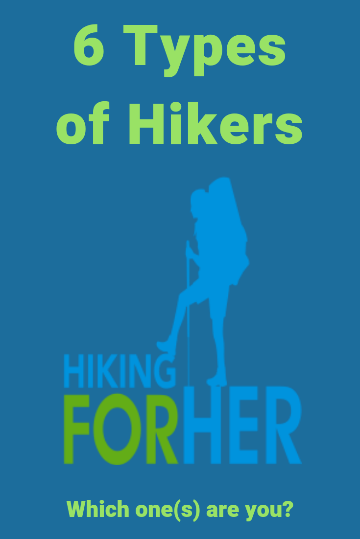 Find out which type(s) of hiker you are! #hike #hiking #typesofhikers #backpacking #trailetiquette