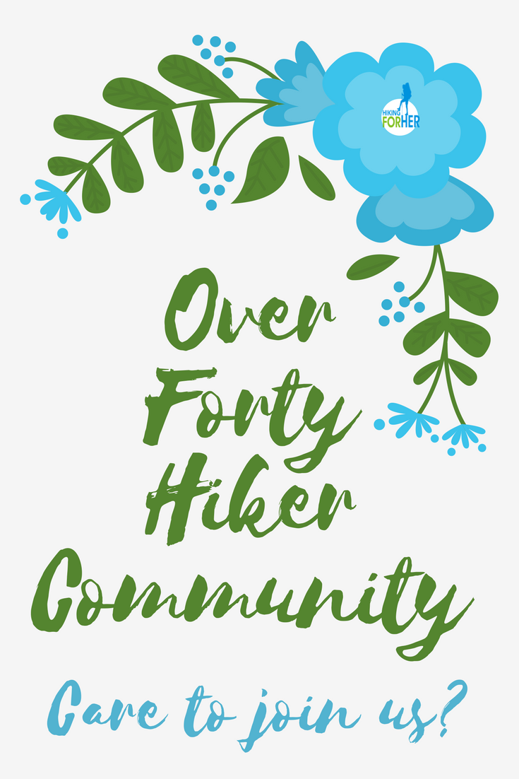Hiking For Her invites you to join our private Over Forty Hiker community. Meet new friends, post photos of your hikes, ask questions, and more! #hikingcommunity #femalehikers #womenhiking