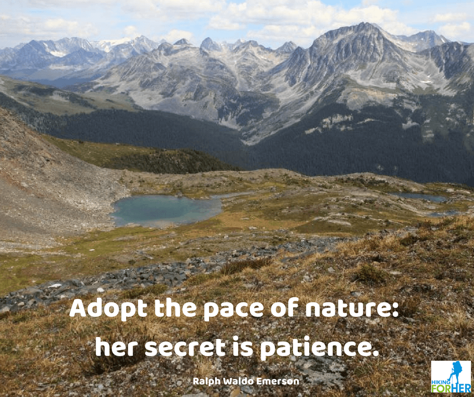 A view of towering sculpted mountains, with this quote from Ralph Waldo Emerson: Adopt the pace of nature. Her secret is patience.