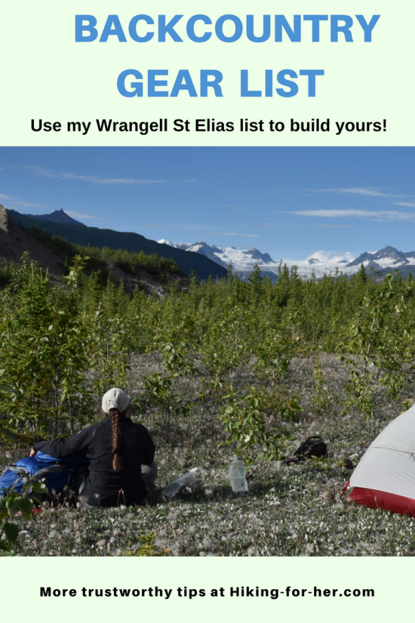 Use this backcountry hiking gear list from Hiking For Her for planning your next backpacking adventure. It got me to Wrangell St Elias and back again, so it will work for you, too!