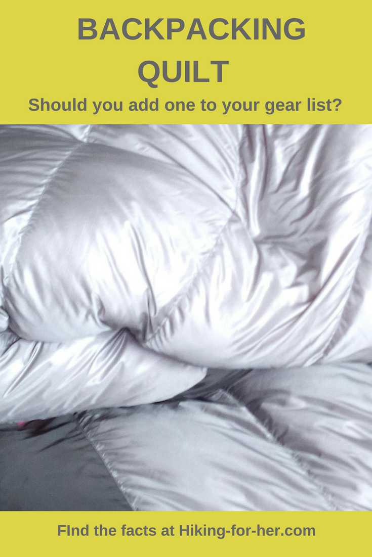 Should you add a backpacking quilt to your hiking gear list? Find out the facts about who should (and shouldn't) carry a quilt into the backcountry at Hiking For Her.