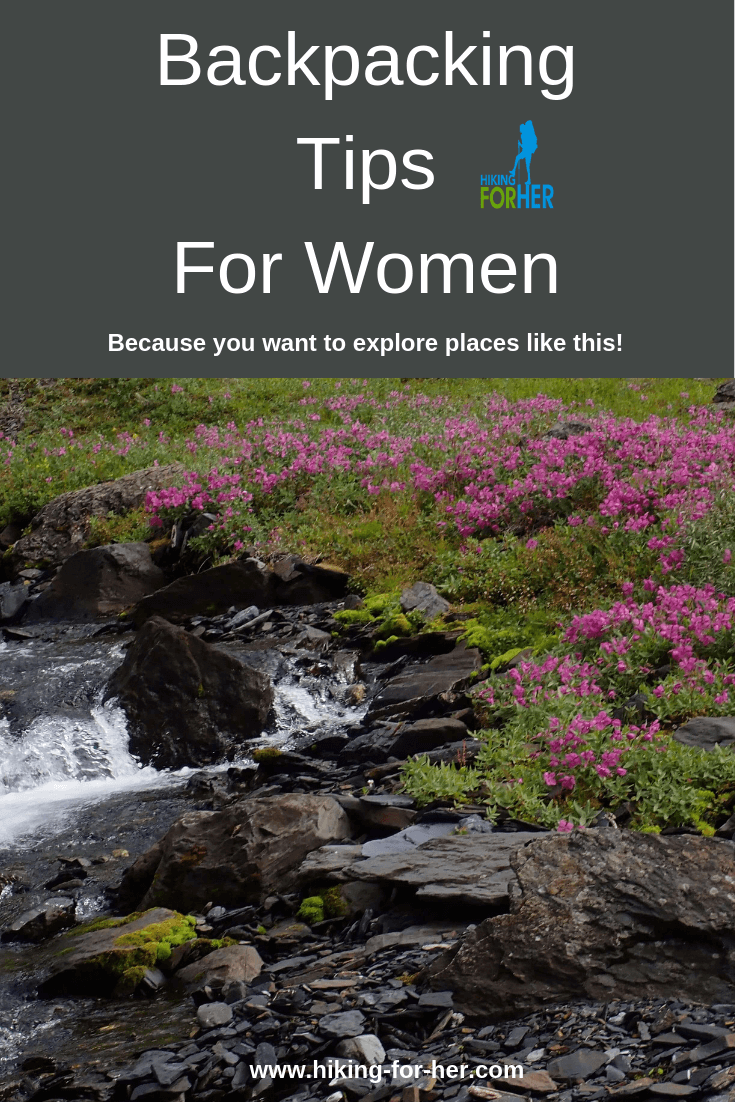 Backpacking tips for women from Hiking For Her, to get you out there and exploring! #backpacking #backpackingwomen #backpackingtips #hiking #hikingtips #womenwhohike #femalebackpackers