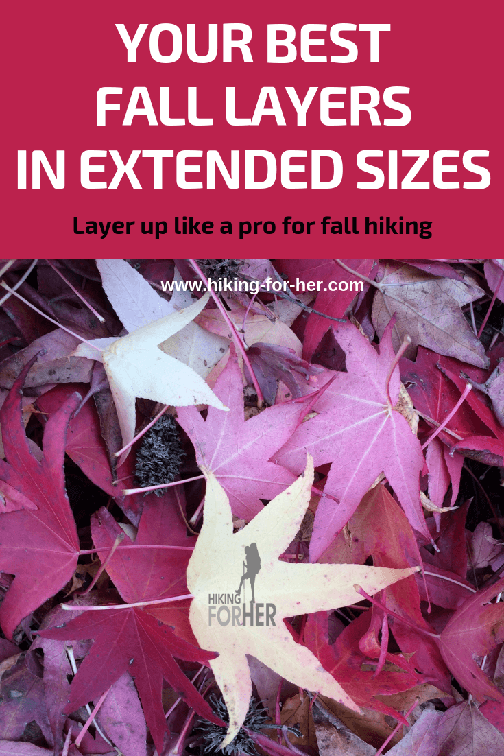 Find the best layers for fall hiking in extended sizes with these Hiking For Her recommendations. #hiking #hike #hikingclothing #plussizehiking #extendedsizeclothing #besthikinggear