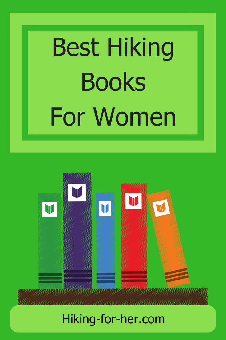 The best hiking books for women inspire and educate you, so check out Hiking For Her's booklist for female hikers. #hikingbooks #booksforhikers #hiking #backpacking #hikingtips