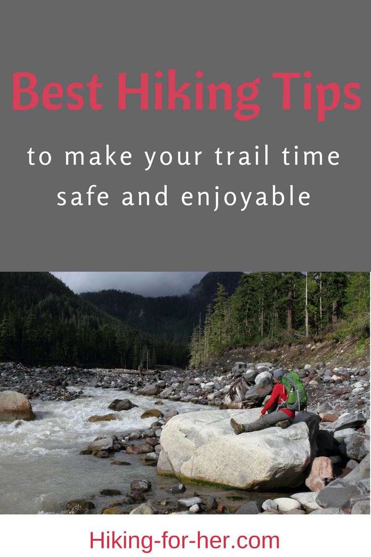 The best hiking tips to make your trail time safe and enjoyable are found on Hiking For Her. Free monthly newsletter, too.