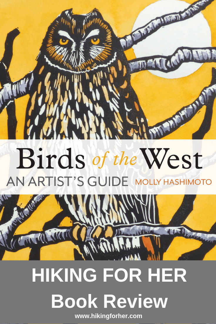Hiking For Her reviews Birds of the West: An Artist's Guide #hikingbooks #birding #bookreview #birdingbook #hiking #backpacking