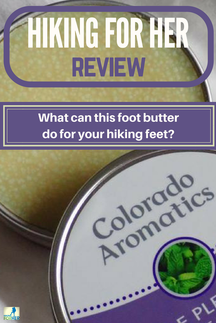 A hiker's feet need extra love. Hiking For Her reviews Sole Pleasure Foot Butter, with tips on when and how to use it. #hiking #backpacking #hikingtips #footcare #femalehikers