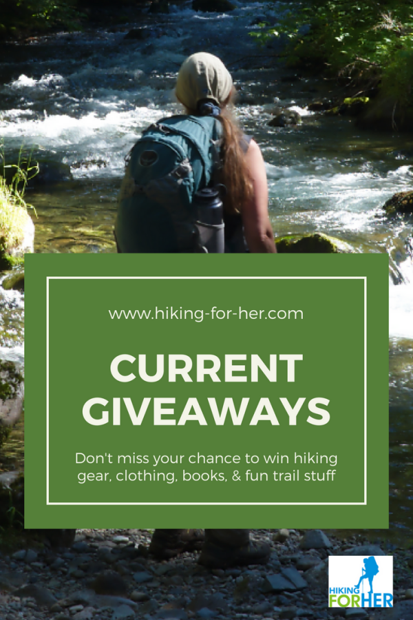 Check out Hiking For Her's current giveaways for your chance to win the best #hiking gear, outdoor clothing, books and fun stuff for the trail. #freebies #hikingforher #outdoorgiveaways
