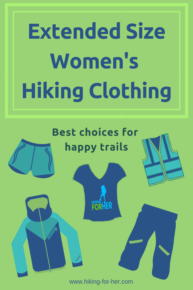 Find high performance, great looking hiking clothing in extended sizes using these tips from Hiking For Her. #hiking #hikingclothing #hikingtips #backpacking #plussizeclothing #extendedsizinghikers