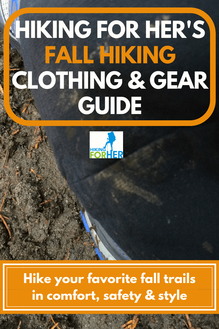 Use Hiking For Her's fall hiking clothing and gear guide to get ready for fabulous hikes in cool weather. #hike #hiking #hikinggear #gearguide #hikingclothing