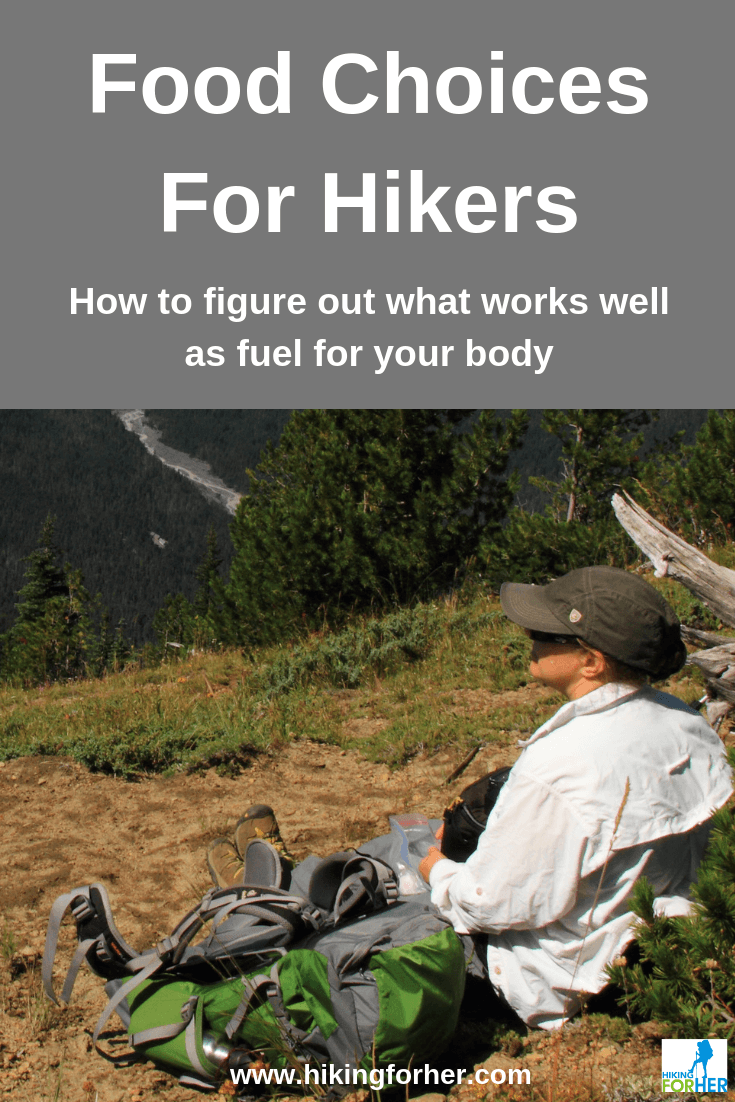 Make your food work well for you on a hike with wise choices of hiking nutrients. #hikingfood #backpackingfood #trailfood #hikingnutrition #nutritionforhikers #femalehikers