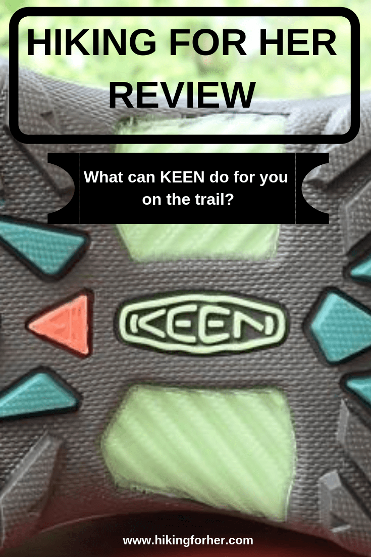 What can KEEN footwear do for you on the trail? Hiking For Her shares the details. #Keenhikingboots #hikingboots #hikingshoes #hiking #backpacking #hikingfootwear #hikingwomen
