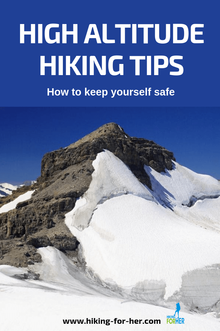 Hiking at high altitudes brings rewards and cautions. Use Hiking For Her tips for a safe high altitude hike. #hikingsafety #safehiking #highaltitude #alpinehiking #highelevations