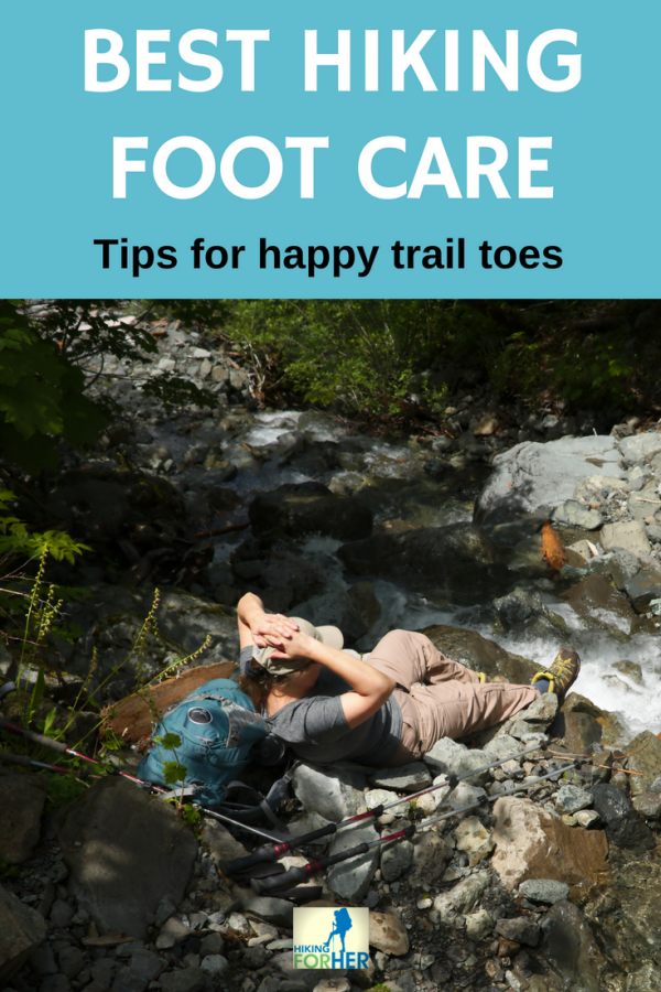 Use the best hiking foot care tips from Hiking For Her to keep your feet out of trouble on the trail. #hiking #backpacking #hikingtips #footcare #hikingforher #hikingforher