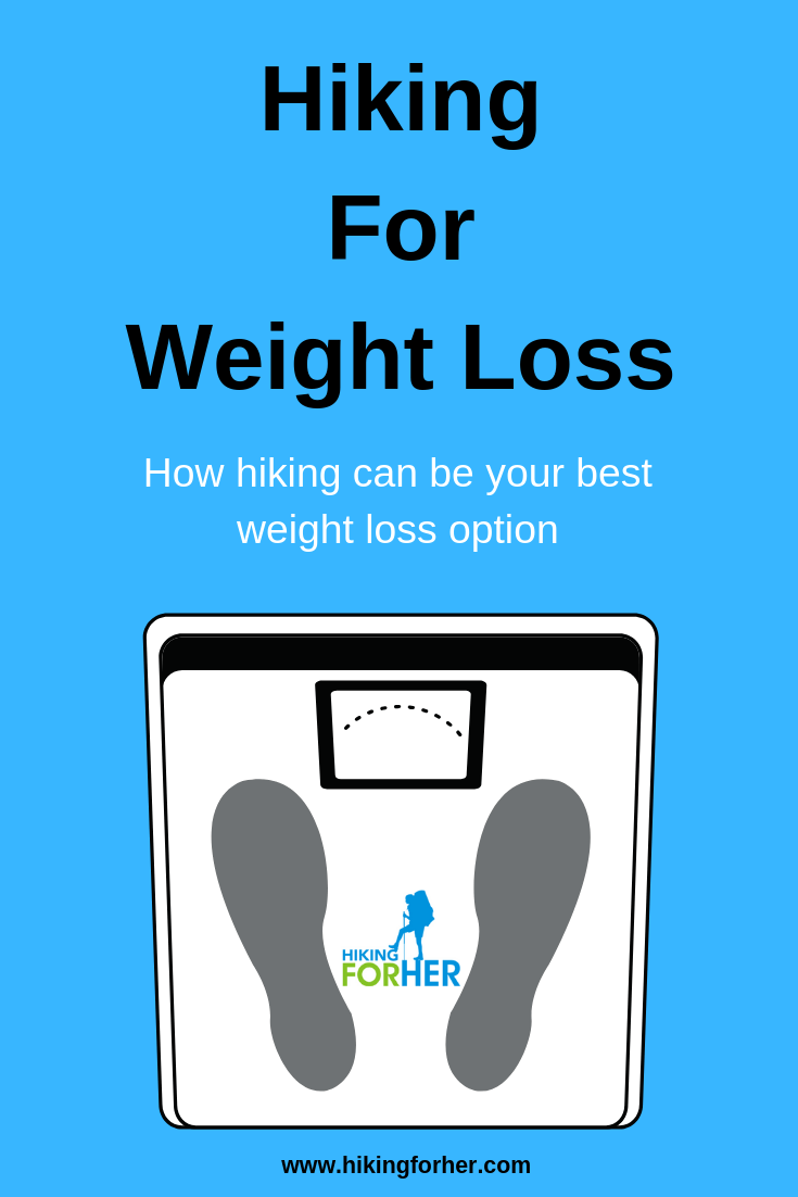 Hiking for weight loss can be a great option. Hiking For Her gives you some tips to get ready. #weightloss #hiking #loseweighthiking #femalehikers #womenhikingforweightloss #womenhikers