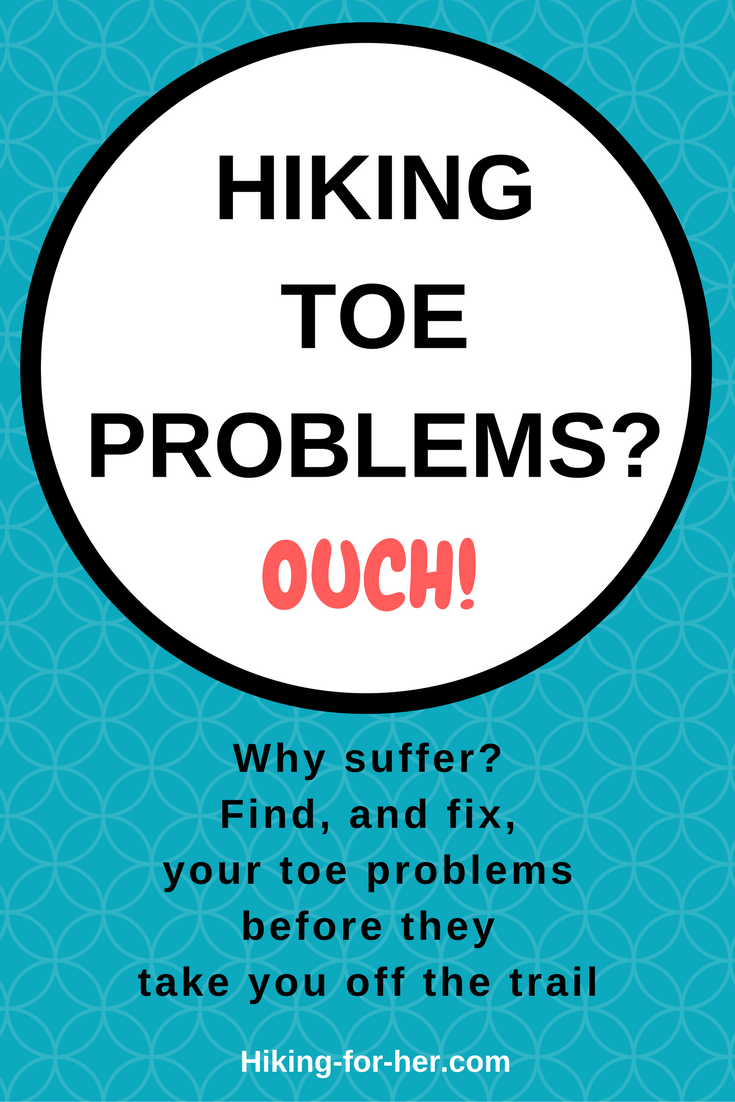 Hiking toe problems can keep you off the trail. Find, and fix, foot issues fast with these Hiking For Her tips. #hiking #backpacking #hikingtips #footproblems #soretoes #hikingfeet