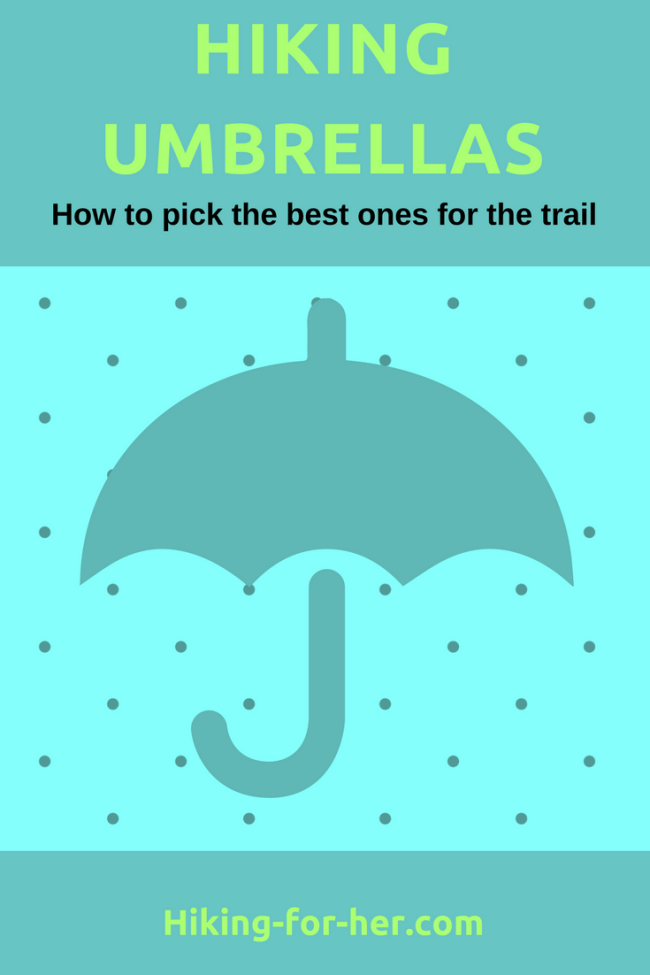 Hiking umbrellas protect you from sun, rain, wind and snow. Use these tips from Hiking For Her to pick the best ones. #trailumbrella #hiking #umbrellaforhiking #backpacking #besthikinggear