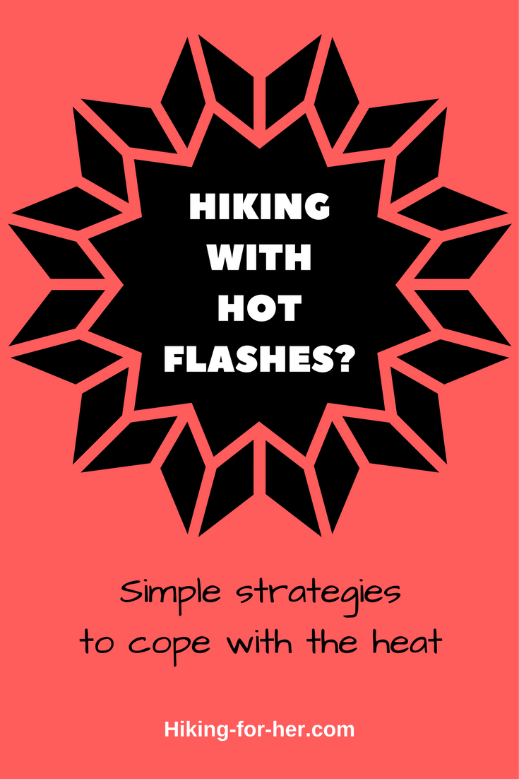 Hiking with hot flashes is an event you will never forget the first time it happens. Use these strategies from Hiking For Her to keep hiking during menopause.