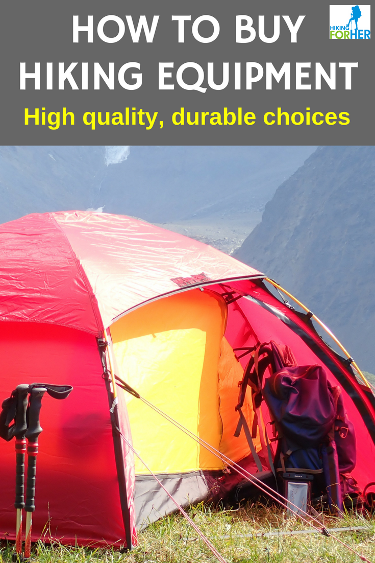 Wondering how to buy the best hiking equipment? Make high quality, durable gear choices with these Hiking For Her tips. #hiking #backpacking #outdoorgear #camping #hikinggear #backpackinggear