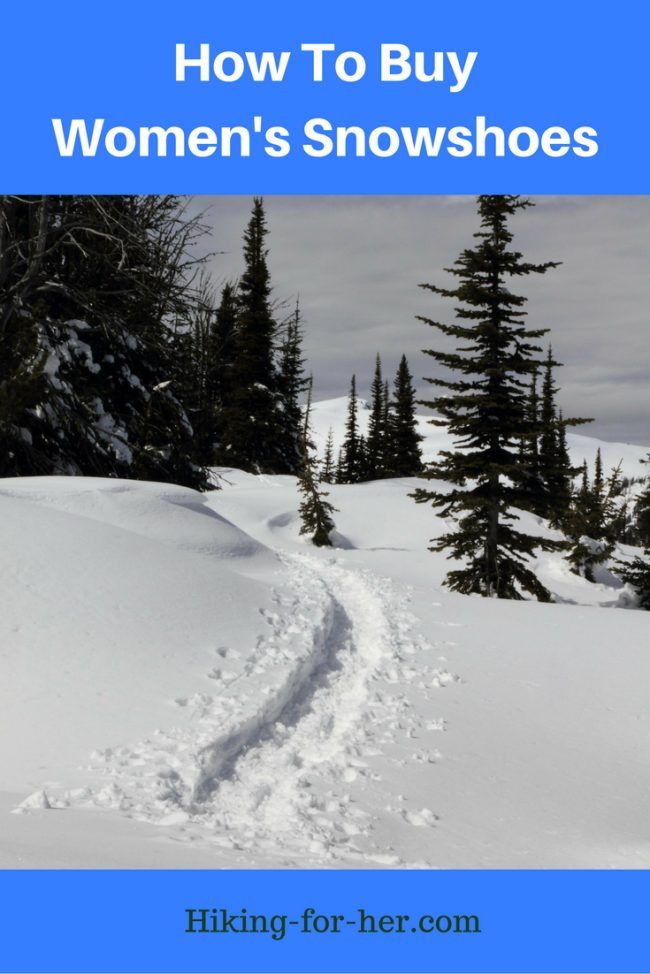 These tips will get you ready to buy the perfect pair of women's snowshoes.#snowshoes #winterhiking #snowshoeing