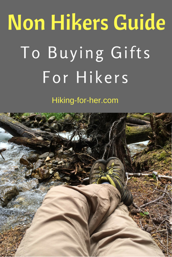 Non hikers guide to gifts for hikers: 4 easy guidelines for finding that perfect gift for the hiker in your life.